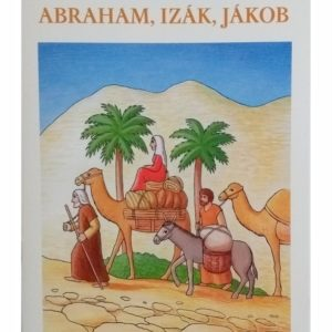 Abraham, Izák, Jákob