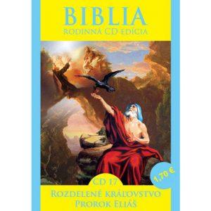 CD Biblia rodinná edícia 17 - Rozdelené kráľovstvo, Prorok Eliáš