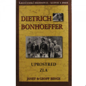 Dietrich Bonhoeffer Uprostred zla