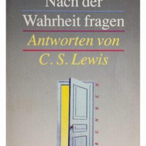 Nach der Wahrheit fragen  Antworten von C.S.Lewis