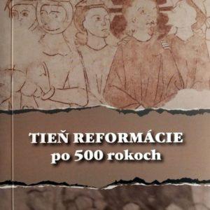 Tien Reformacie po 500 rokoch