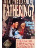 Whatever Became of Fathering?